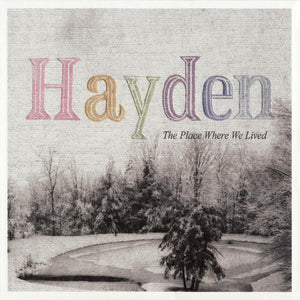 HAYDEN - The Place Where We Lived (Vinyle) - Hardwood
