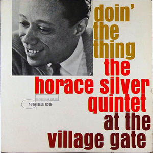 HORACE SILVER QUINTET - Doin' The Thing At The Village Gate (Vinyle)