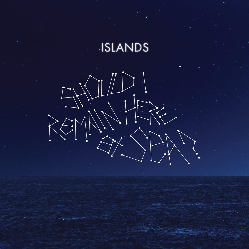 ISLANDS - Should I Remain Here At Sea?  (Vinyle) - Manqué