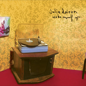 JULIE DOIRON - Woke Myself Up (Vinyle) - Jagjaguwar