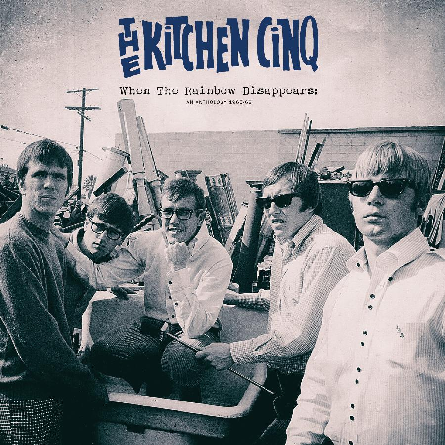 THE KITCHEN CINQ - When The Rainbow Disappears: An Anthology 1965-68 (Vinyle) - Light in the Attic