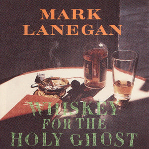 MARK LANEGAN -  Whiskey For The Holy Ghost (Vinyle) - Sub Pop