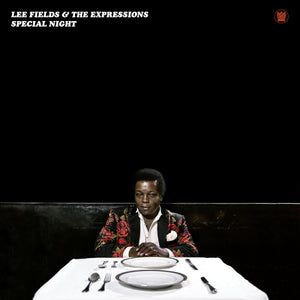 LEE FIELDS & THE EXPRESSIONS - Special Night (Vinyle) - Big Crown