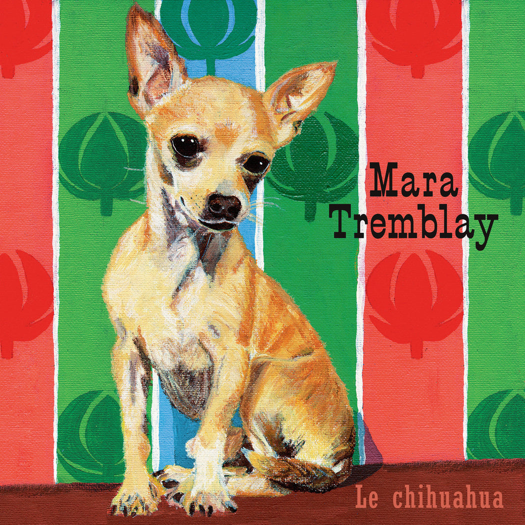 MARA TREMBLAY - Le Chihuahua (Vinyle) - Audiogram