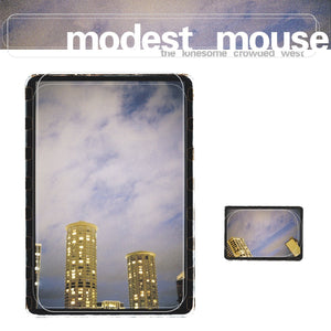 MODEST MOUSE - The Lonesome Crowded West (Vinyle) - Glacial Pace