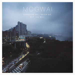 MOGWAI - Hardcore Will Never Die, But You Will (Vinyle) - Sub Pop