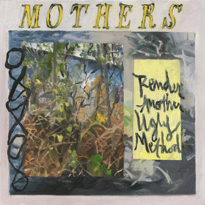 MOTHERS - Render Another Ugly Method (Vinyle)