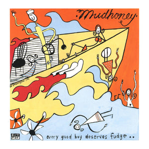MUDHONEY - Every Good Boy Deserves Fudge (Vinyle)