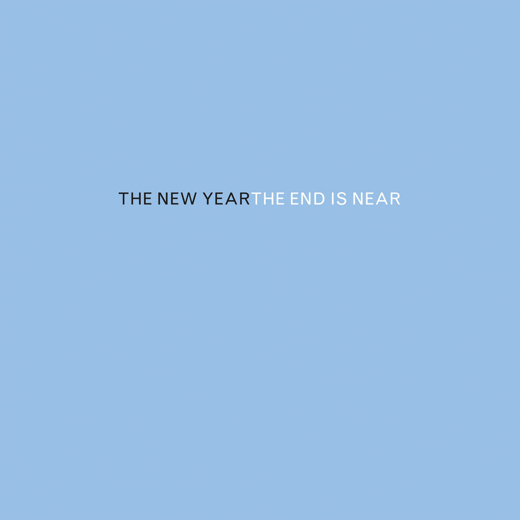 THE NEW YEAR - The End Is Near (Vinyle)