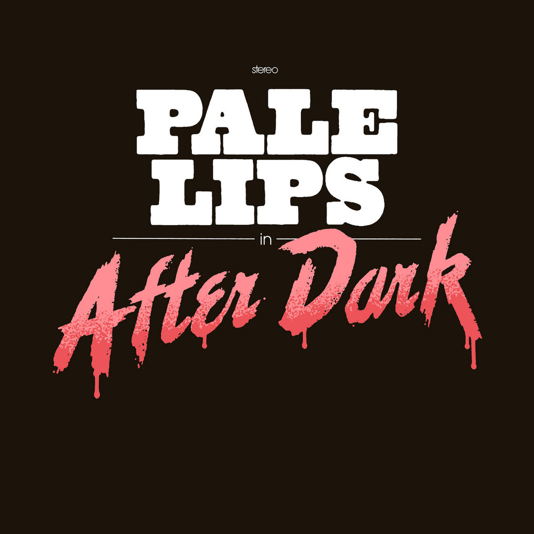 PALE LIPS - After Dark (Vinyle) - Gods Candy