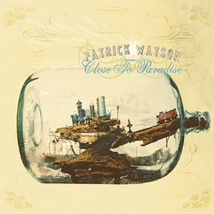 PATRICK WATSON - Close to Paradise (Vinyle) - Secret City