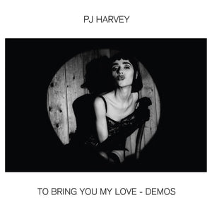 PJ HARVEY - To Bring You My Love Demos (Vinyle)