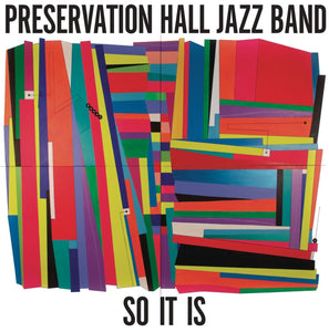 PRESERVATION HALL JAZZ BAND - So It Is (Vinyle) - Sub Pop