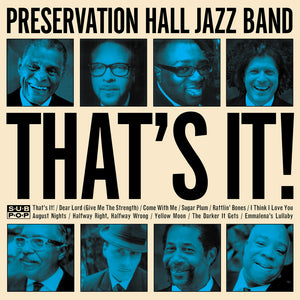 PRESERVATION HALL JAZZ BAND - That's It! (Vinyle) - Sub Pop