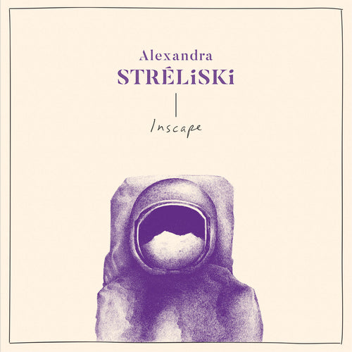 ALEXANDRA STRÉLISKI - Inscape (Vinyle) - Secret City