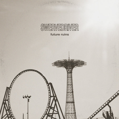 SWERVEDRIVER -Future Ruins (Vinyle)