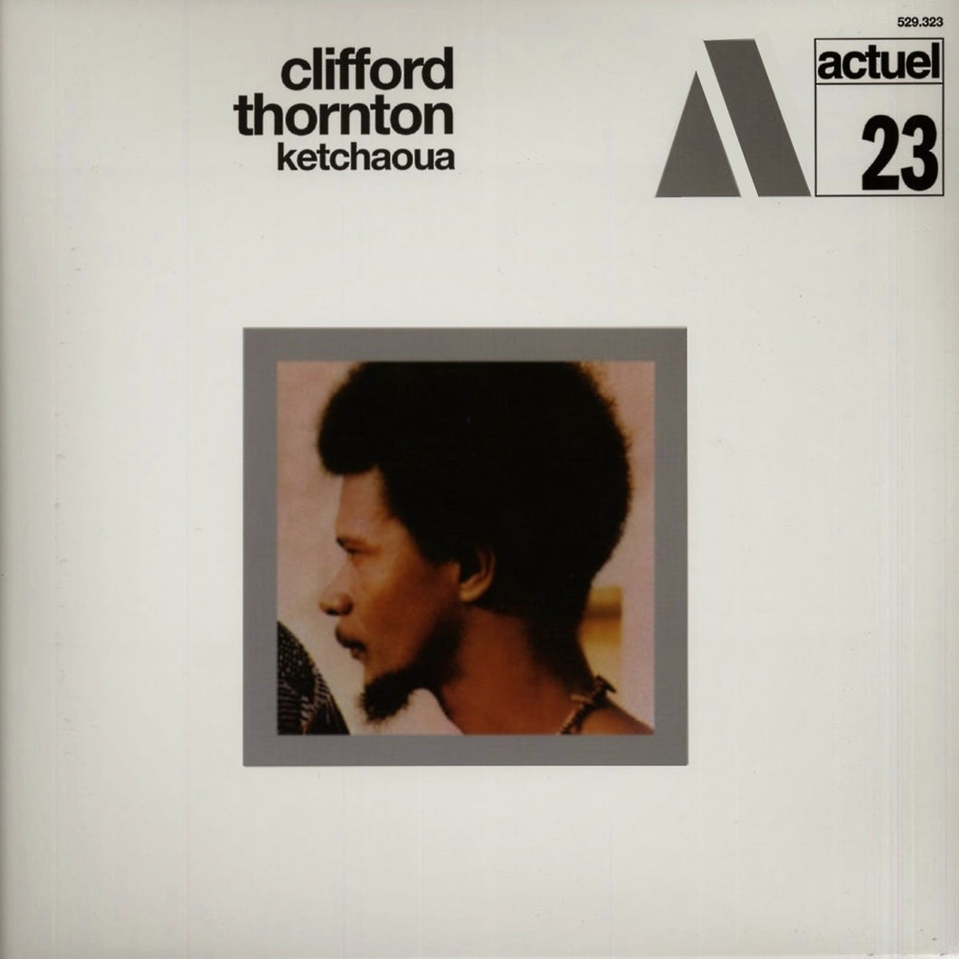 CLIFFORD THORNTON - Ketchaoua (Vinyle) - BYG Actuel