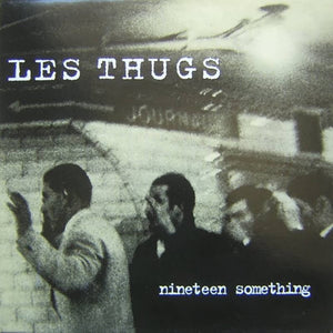 LES THUGS - Nineteen Something (Vinyle) - PIAS