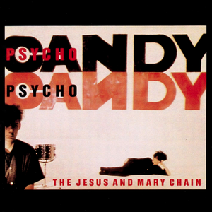 THE JESUS & MARY CHAIN - Psychocandy (Vinyle) - Reprise
