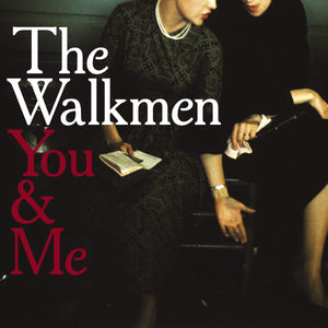 THE WALKMEN - You & Me (Vinyle)