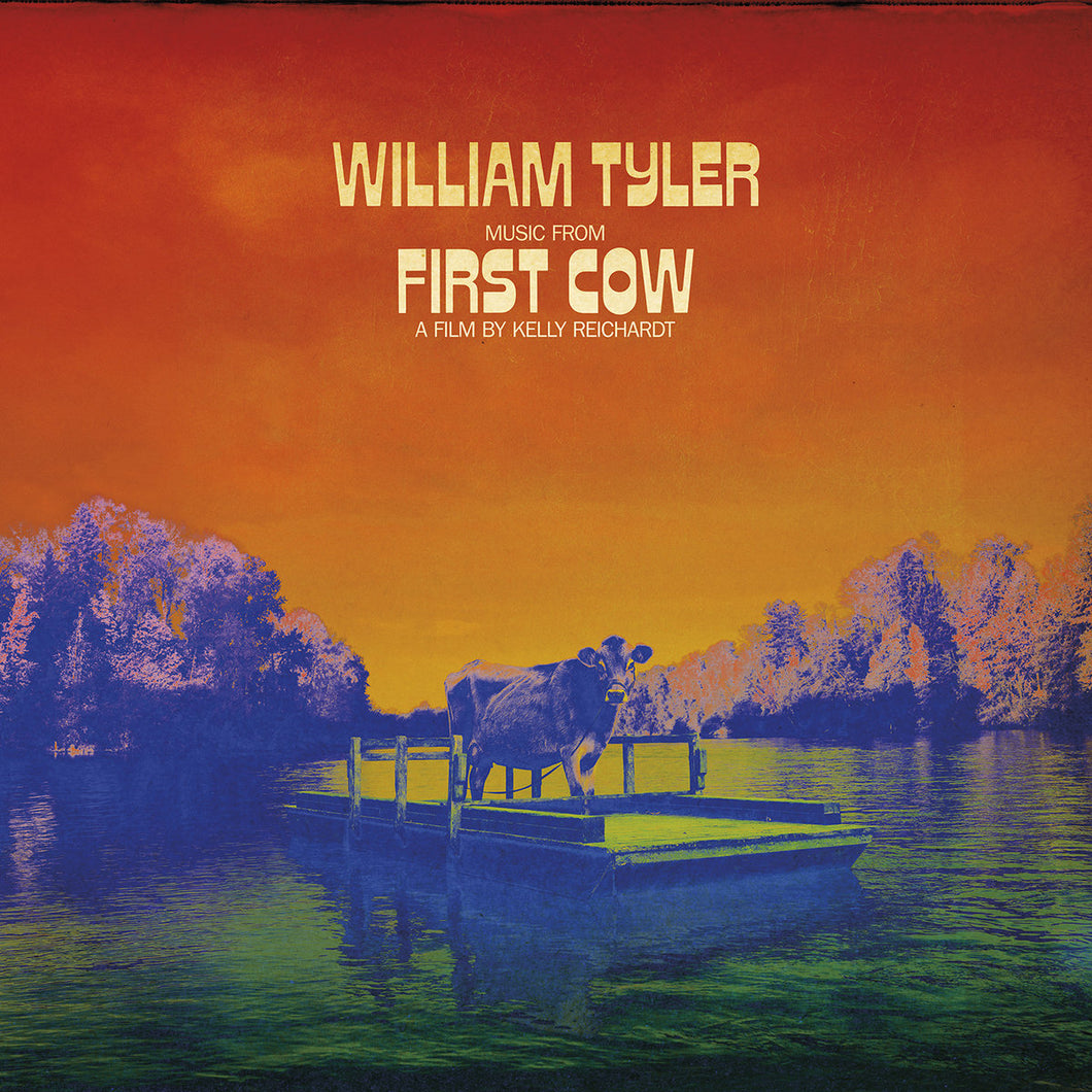 WILLIAM TYLER - Music from First Cow (Vinyle)