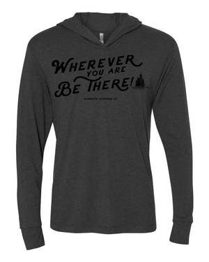 Be There Long Sleeve Tee Hoody