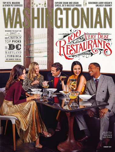 Washingtonian: February 2017 - 100 Very Best Restaurants