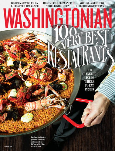 Washingtonian: February 2018 - 100 Very Best Restaurants
