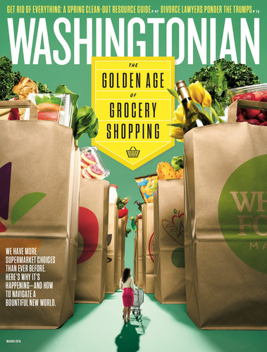 Washingtonian: March 2018 - Golden Age of Grocery Shopping