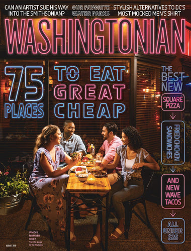 Washingtonian: August 2019 - Cheap Eats