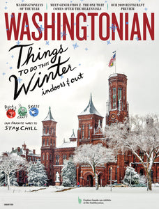 Washingtonian: January 2019 - Things to Do This Winter