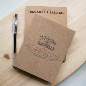 Funny Notepad - Because I said So notepads Sunshine and Ravioli