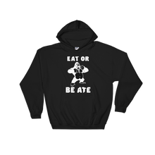 Eat or be Ate Hoodie