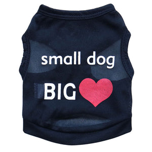 """Small Dog Big Heart"" T-Shirt - Different Colors"