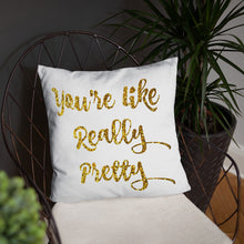 You're like really pretty Pillow, Gold decor pillow