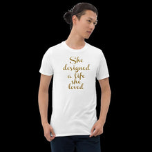 She designed a life she loved, unisex shirt bossbabe girlboss, entrepreneur best friend gift m wife, girlfriend