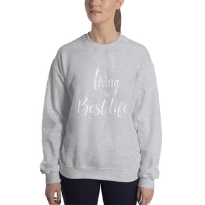 Living my best life Sweatshirt, gift for her, gift for him
