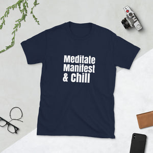 Meditate manifest and chill tee, Short-Sleeve Unisex T-Shirt