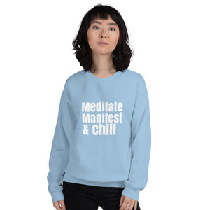 Meditate manifest and chill sweatshirt, Unisex Sweatshirt