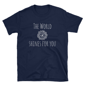 The world shines for you, unisex shirt meditation vibes yoga wear namaste tshirt Short-Sleeve Unisex T-Shirt