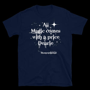 Once upon a time shirt, gift for her, gift for him, Rumpelstiltskin magic comes at a price dearie wanderlust, Wife gift, gift for husband