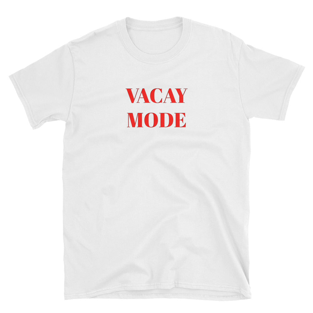 Vacay mode, vacation shirt, travel tshirt, Best friend gift, Christmas gift, Unisex T-Shirt