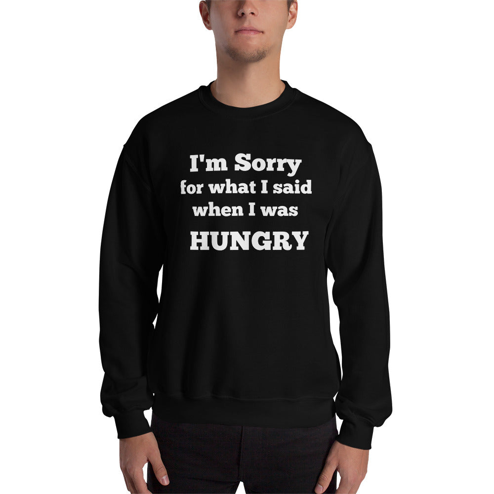 I'm sorry for what I said when I was hungry,funny sweatshirt,winter jacket, loungewear,graphic,yoga,winter,bohemian clothing,valentinesday