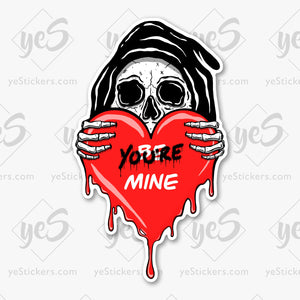 You're Mine Sticker Featuring Artwork by Artist Tapped Ink