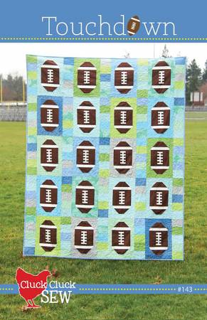 Touchdown Quilt Pattern by Cluck Cluck Sew