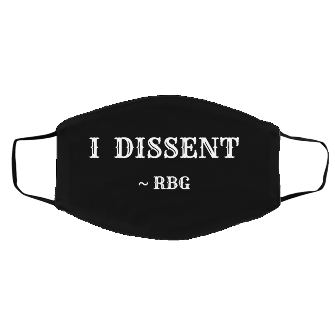 The Notorious RBG ~ I Dissent