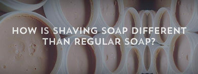 How is Shaving Soap Different Than Regular Soap?-West Coast Shaving