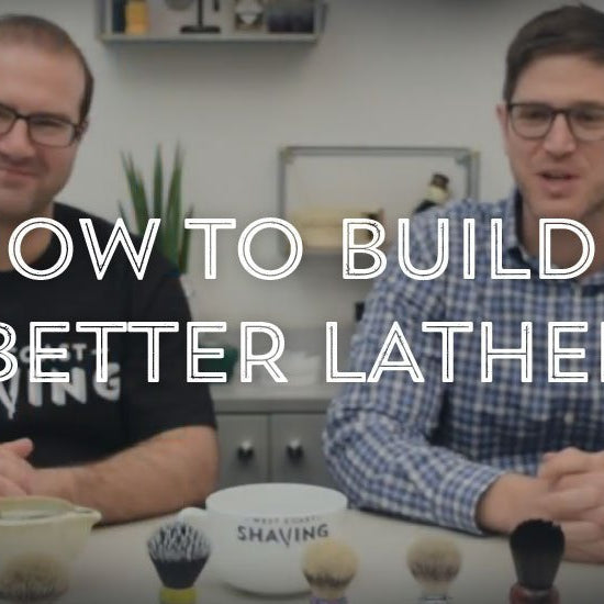How To Build a Better Shaving Soap Lather-West Coast Shaving