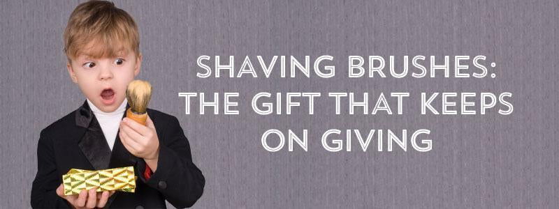 Shaving Brushes: The Gift That Keeps On Giving-West Coast Shaving