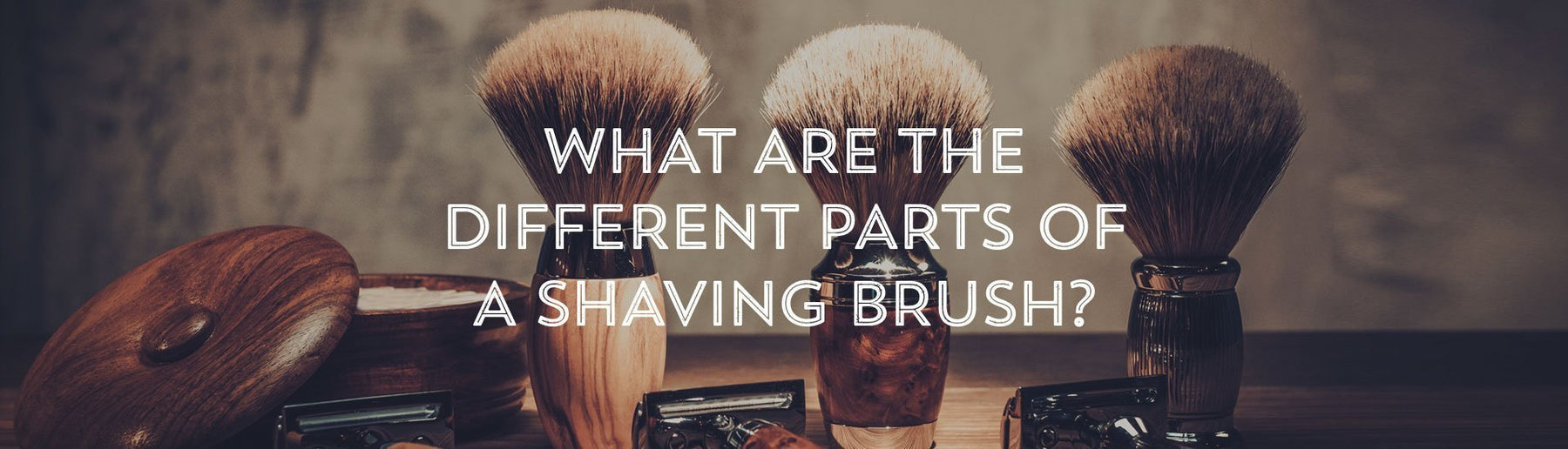 What Are The Different Parts of a Shaving Brush?-West Coast Shaving